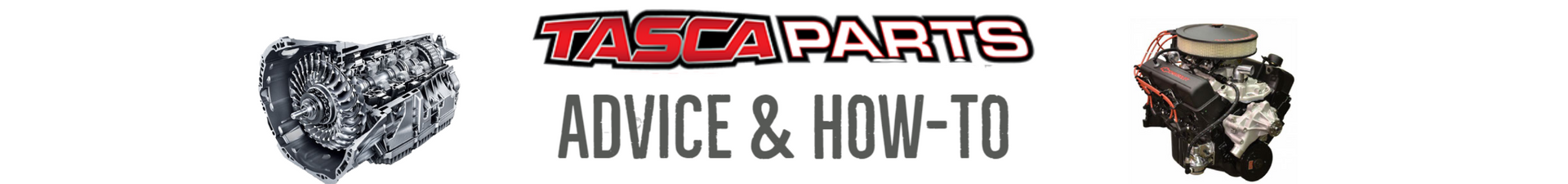 Tasca Parts Advice and How-to